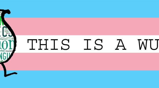 Trans-Awareness Week & Linguistics